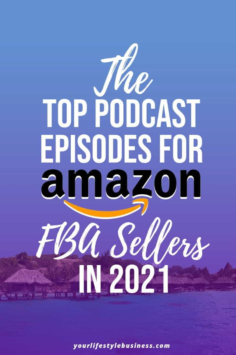 The Top Podcast Episodes For Amazon FBA Sellers in 2021