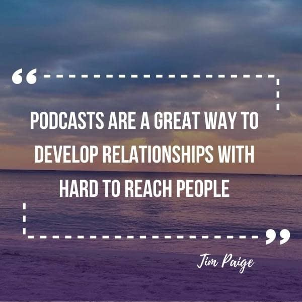 podcasts are a great way to develop relationships