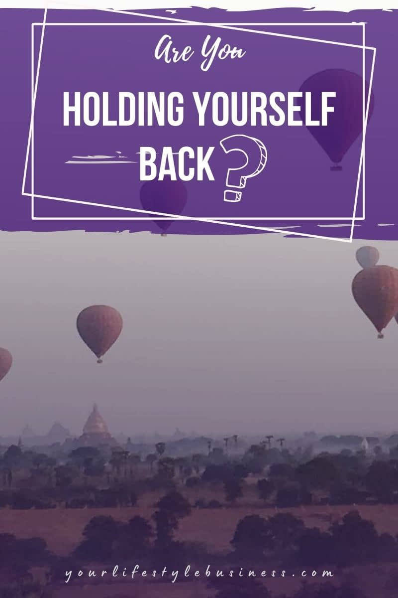 are you holding yourself back
