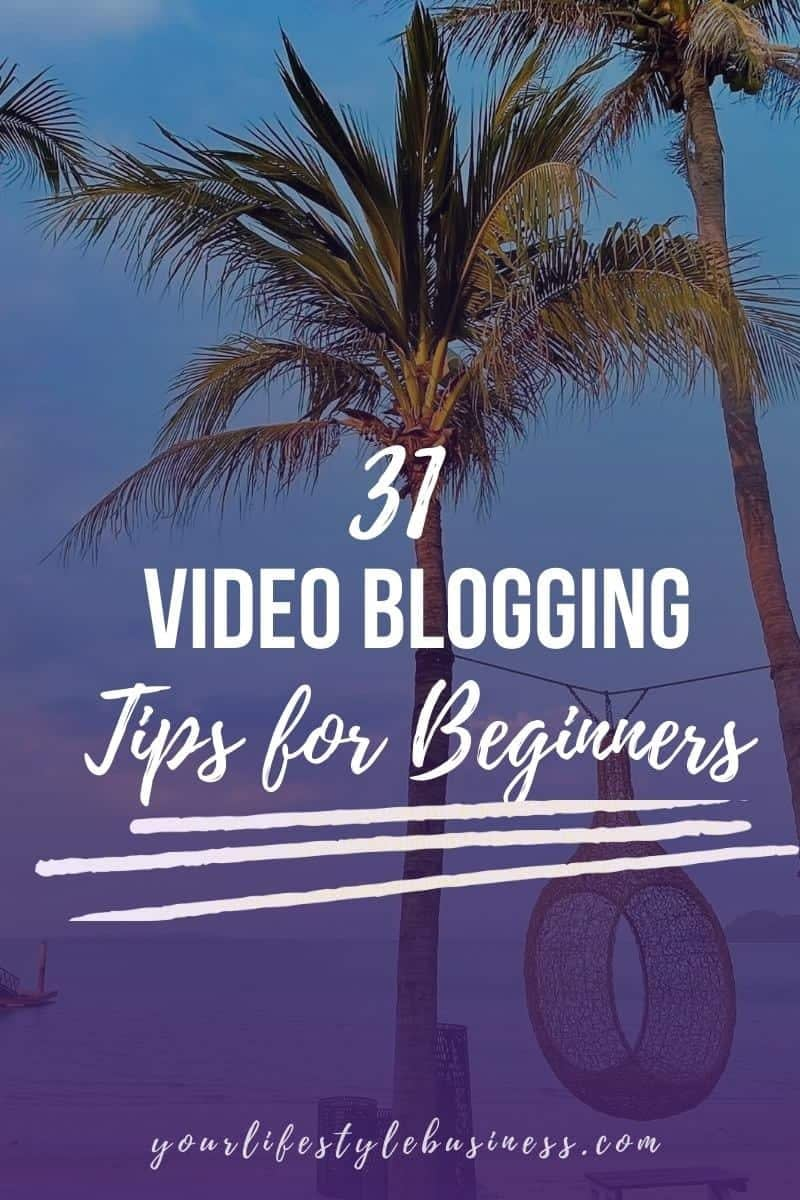 31 video blogging tips for beginners