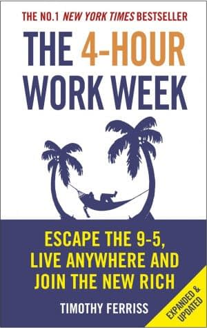 The 4 Hour Week by Timothy Ferriss